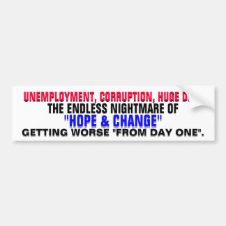 "NIGHTMARE of HOPE & CHANGE from ""DAY ONE""! Bumper Sticker"