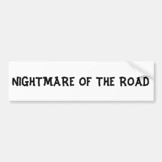 Nightmare Of The Road Bumper Sticker