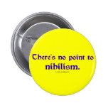 Nihilismo Pin