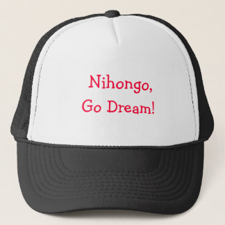 Nihongo, Go Dream! Trucker Hat