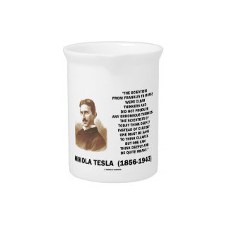 Nikola Tesla Clear Thinkers Sane To Think Clearly Drink Pitcher