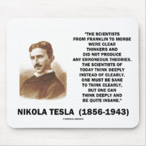 Nikola Tesla Clear Thinkers Sane To Think Clearly Mousepads