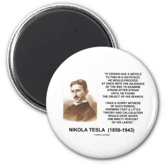 Nikola Tesla Edison Needle Haystack Theory Quote 2 Inch Round Magnet