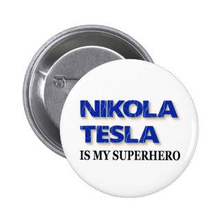 Nikola Tesla es mi super héroe Pin Redondo De 2 Pulgadas