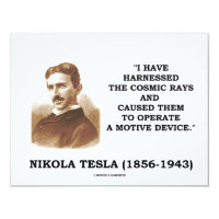 Nikola Tesla Harnessed Cosmic Rays Motive Device 4.25x5.5 Paper Invitation Card