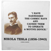 Nikola Tesla Harnessed Cosmic Rays Motive Device Cloth Napkin