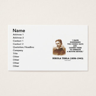 Nikola Tesla I Have Harnessed The Cosmic Rays Business Card