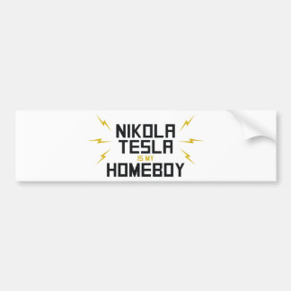 Nikola Tesla is My Homeboy Bumper Sticker