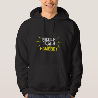 Nikola Tesla is My Homeboy Hoodie
