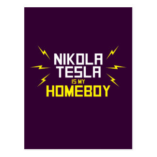 Nikola Tesla is My Homeboy Postcard