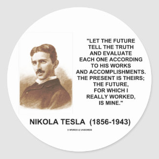 Nikola Tesla Let The Future Tell The Truth Quote Classic Round Sticker