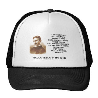 Nikola Tesla Let The Future Tell The Truth Quote Trucker Hat