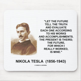 Nikola Tesla Let The Future Tell The Truth Quote Mouse Pad