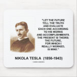 Nikola Tesla Let The Future Tell The Truth Quote Mousepad