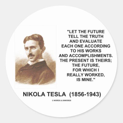 Nikola Tesla Let The Future Tell The Truth Quote Sticker