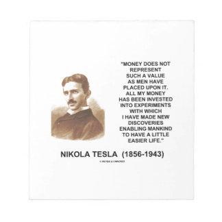 Nikola Tesla Money Value Discoveries Easier Life Scratch Pads
