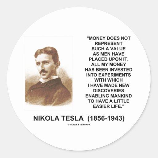 Nikola Tesla Money Value Discoveries Easier Life Round Sticker