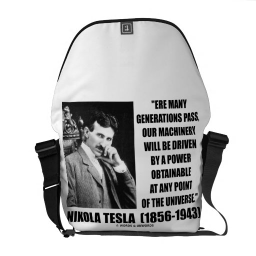 Nikola Tesla Our Machinery Will Be Driven By Power Commuter Bag