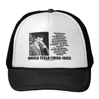 Nikola Tesla Scientific Man Does Not Aim Immediate Hats