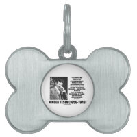 Nikola Tesla Scientific Man Does Not Aim Immediate Pet ID Tag