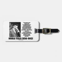 Nikola Tesla Scientific Man Does Not Aim Immediate Travel Bag Tag