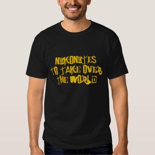 NIKONITESTO TAKE OVER THE WORLD T-Shirt