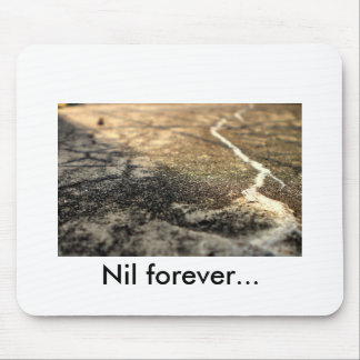 Nil, Nil forever... Mouse Pad