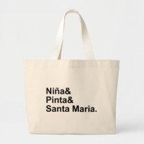 Nina Pinta Santa Maria   Christopher Columbus Ship Large Tote Bag