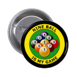 NINE BALL IS MY GAME 2 INCH ROUND BUTTON