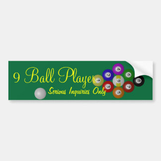 Nine Ball Player, Serious Inquiries Only Bumper Sticker