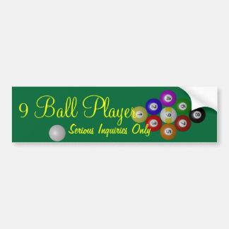 Nine Ball Player, Serious Inquiries Only Bumper Sticker