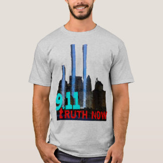 Nine Eleven truth now; 9/11 truther T-Shirt