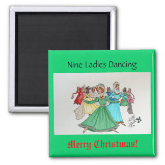 Nine Ladies Dancing Magnet