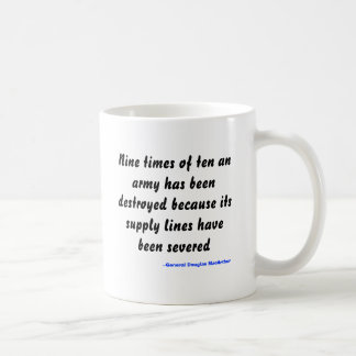 Nine times of ten an army has been destroyed be... coffee mug