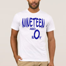Nineteen and Not (blue) T-Shirt