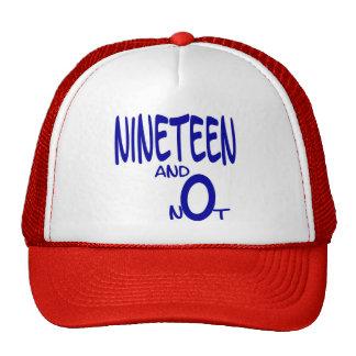 Nineteen and Not Cap Trucker Hat