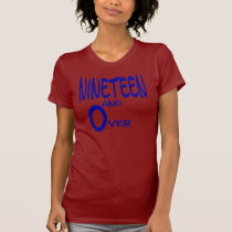 Nineteen and Over T-Shirt
