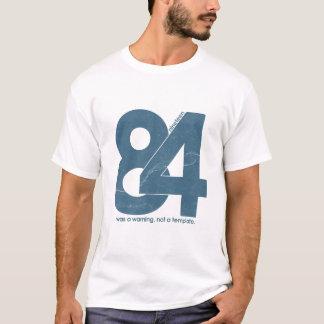 Nineteen eighty Four 1984 T-Shirt