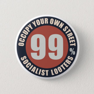 Ninety Nine Percent Socialist Looters Pinback Button