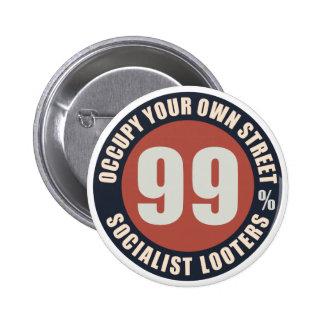 Ninety Nine Percent Socialist Looters Pinback Button