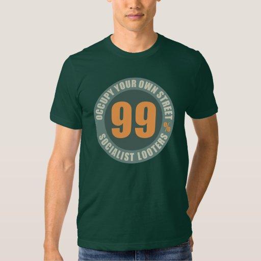 Ninety Nine Percent Socialist Looters Tshirts