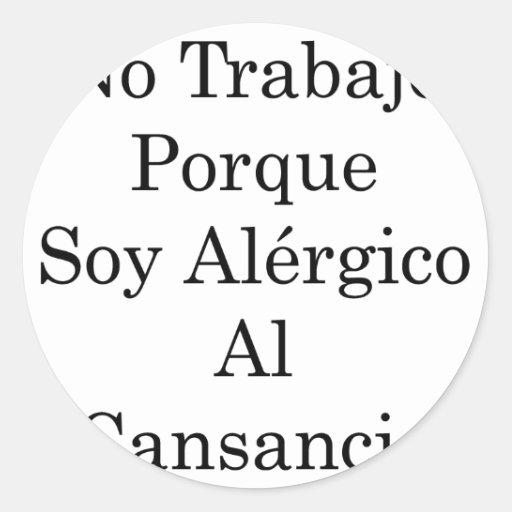 Ningún Al Cansancio de Alergico de la soja de Pegatina Redonda