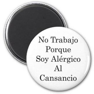 Ningún Al Cansancio de Alergico de la soja de Trab Imán De Frigorifico