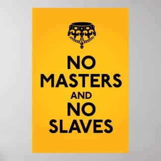 Ningún amo ningún poster de los esclavos