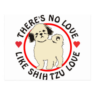 Ningún amor tiene gusto del Amor-Perrito de Shih T Tarjetas Postales