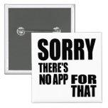 Ningún App para eso Pin Cuadrado