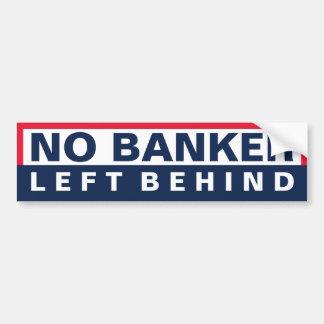 Ningún banquero dejado detrás pegatina para auto