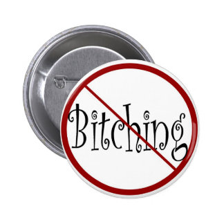 Ningún botón Bitching Pin Redondo De 2 Pulgadas