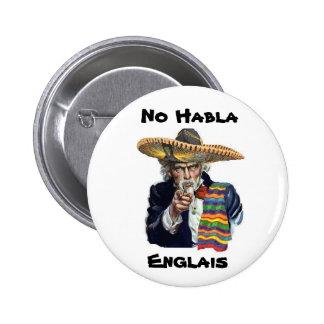Ningún botón de Habla Englais Pin