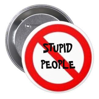 Ningún botón estúpido de la gente pin